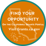 Find your opportunity on the California Grants Portal. Visit Grants.ca.gov.